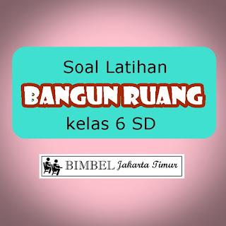 Soal Latihan Bangun Ruang Kelas 6 SD - BIMBEL DIAH JAKARTA ...