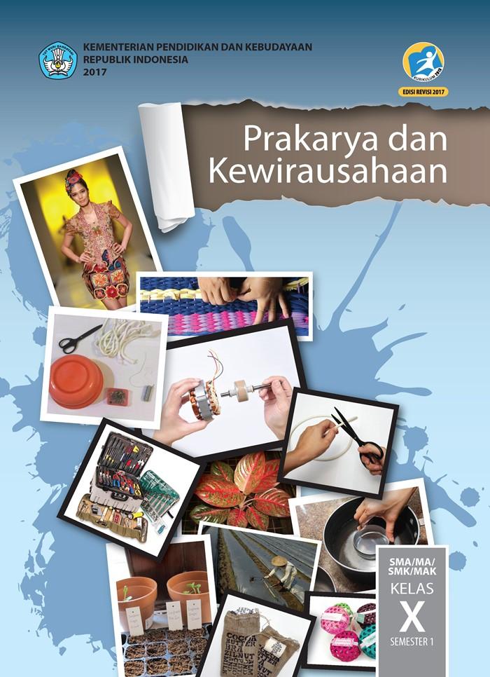 Buku Siswa SMA/MA Kelas X Prakarya & Kewirausahaan Semester 1