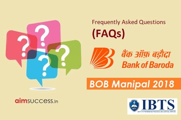 BOB Manipal 2018: Frequently Asked Questions (FAQs)