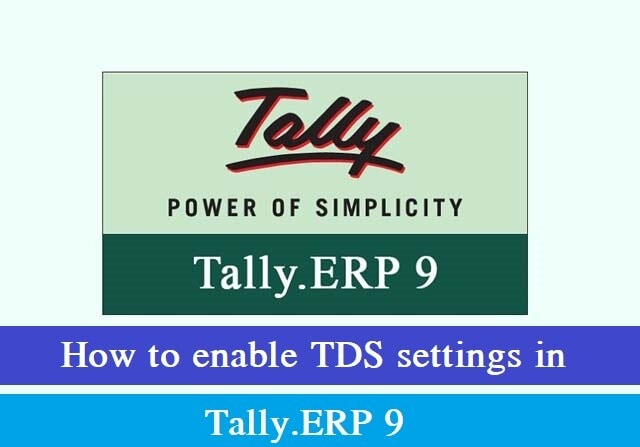 How to enable TDS settings in Tally ERP 9