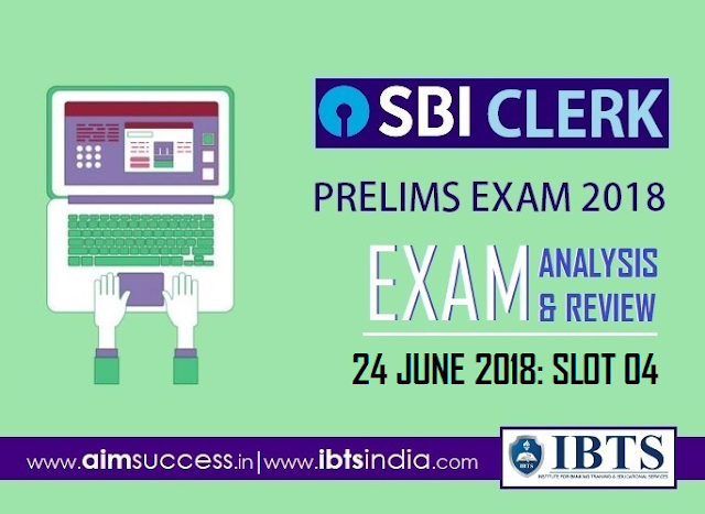SBI Clerk Prelims Exam Analysis 24th June 2018: 04th Slot