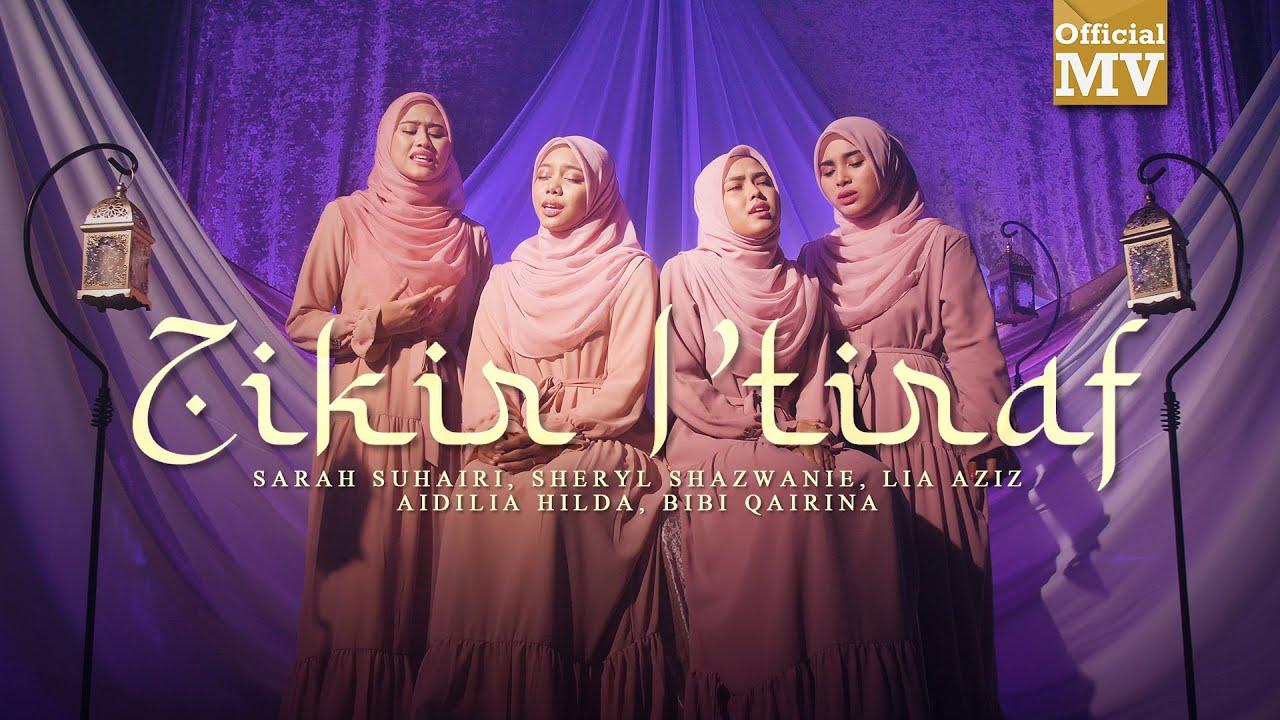 Lirik Lagu Zikir I'tiraf - Sarah Suhairi, Sheryl Shazwanie, Aidilia Hilda, Lia Aziz, Bibi Qairina