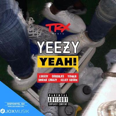 L.F.S - Yeezy Yeah (feat GodGilas, Yankie, Emana Cheezy &  Éclat Edson)