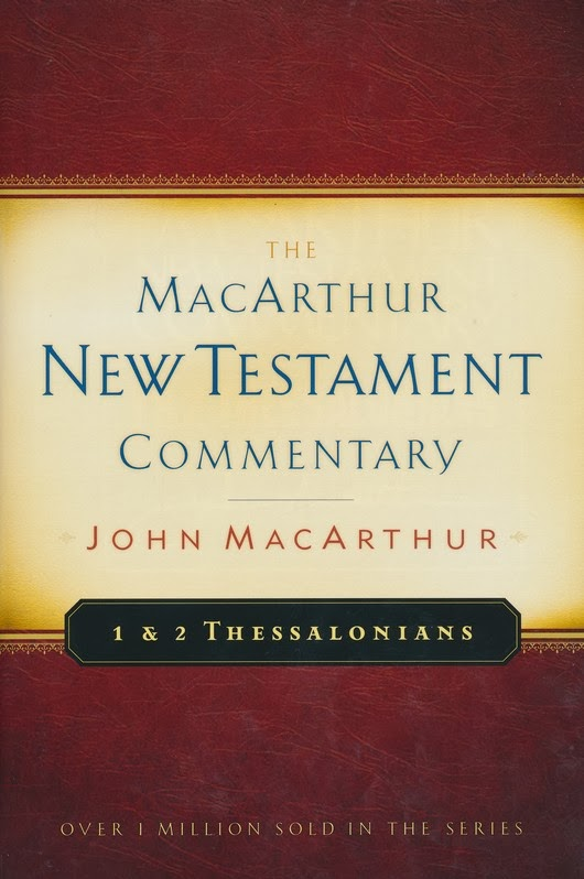The MacArthur New Testament Commentary:1 & 2 Thessalonians-