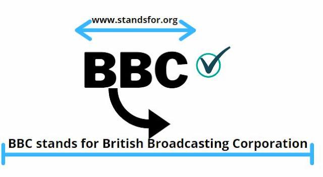 BBC-BBC stands for British Broadcasting Corporation.