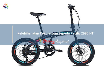Kelebihan dan Kekurangan Sepeda Pacific 2980