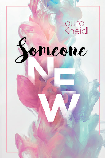 """Someone new"" Laura Kneidl"