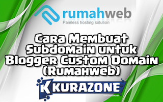 Cara Membuat Subdomain untuk Blogger Custom Domain (Rumahweb)