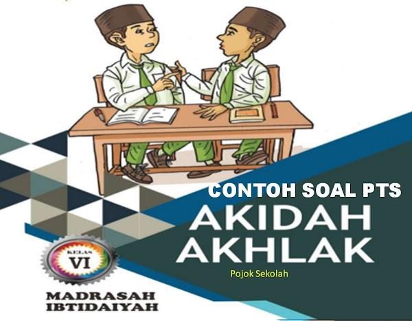 Download Soal PTS Akidah Akhlak Semester 1 Kelas 6 SD/MI Sesuai KMA 183 Kurikulum 2013