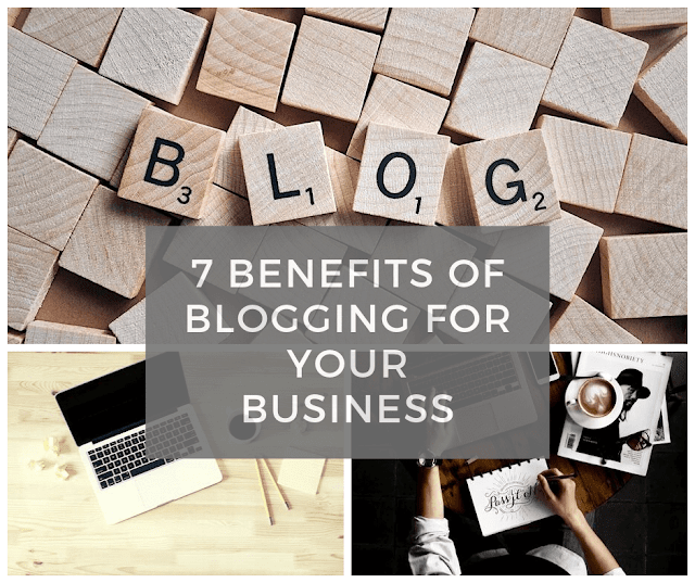 7 Benefits Of Blogging For Your Business