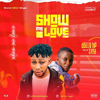 [MUSIC] Dolly HP ft. Zima – Show Me Love