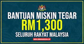 Permohonan Bantuan Miskin Tegar RM1,300 Untuk Seluruh Rakyat Malaysia