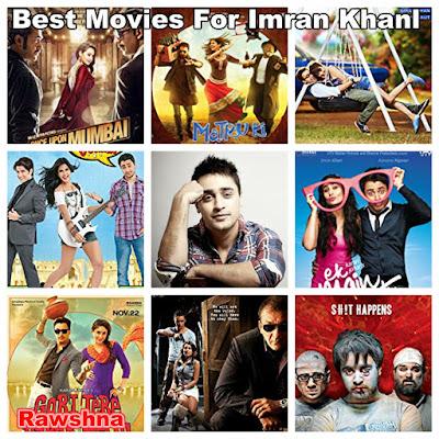 افضل افلام عمران خان على الاطلاق Imran Khan قائمة أفضل 8 أفلام عمران خان Kidnap Delhi Belly Mere Brother Ki Dulhan Katti Batti Matru Ki Bijlee Ka Mandola