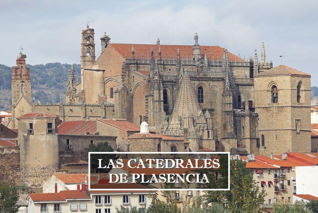Las dos catedrales de Plasencia