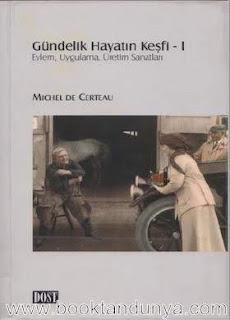 Michel de Certeau - Gündelik Hayatın Keşfi 1
