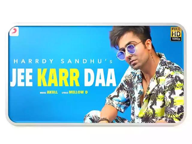 Jee Karr Daa Song Lyrics | Harrdy Sandhu