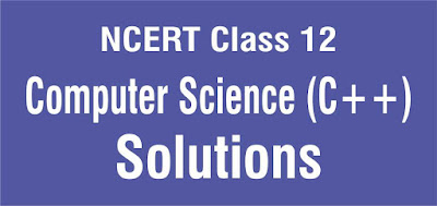 NCERT Class 12 Computer Science (C++) Solutions