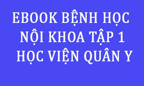 ebook bai giang giao trinh slide noi khoa tap 1 pdf -hoc vien quan y - toi hoc y