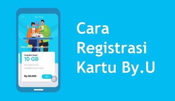 Cara Registrasi Kartu By.U Mudah & Cepat (100% Work!)