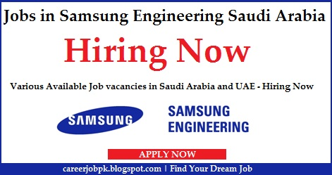Latest jobs in Samsung Engineering Saudi Arabia