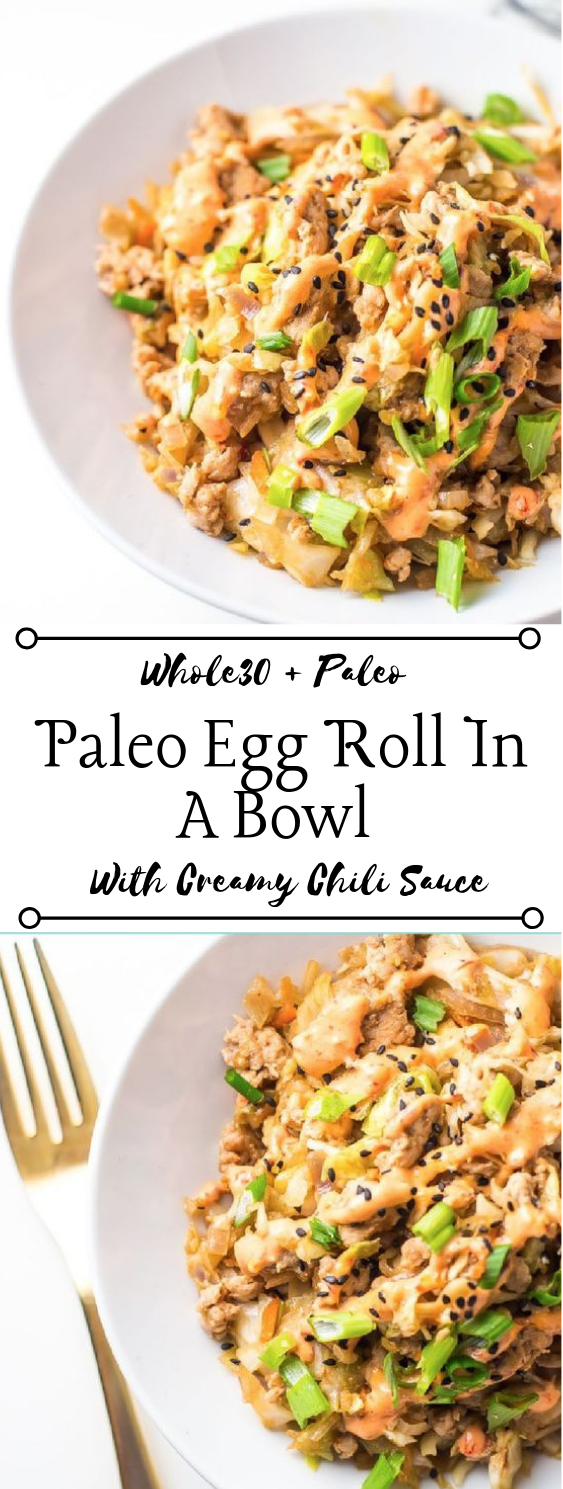 Egg Roll in a Bowl with Creamy Chili Sauce #Whole30 #Low Carb #Keto #Paleo #diet