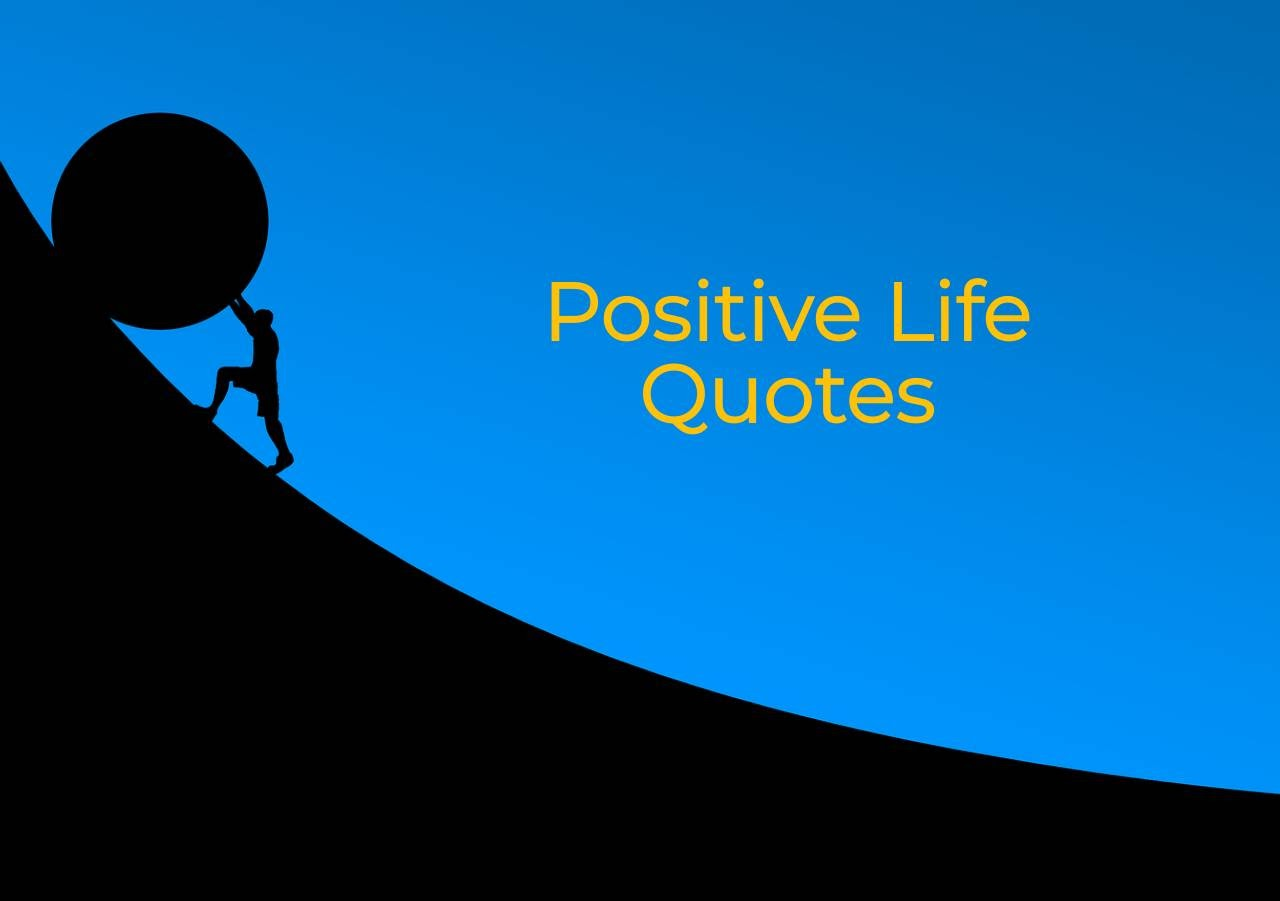 life quotes positive life quotes