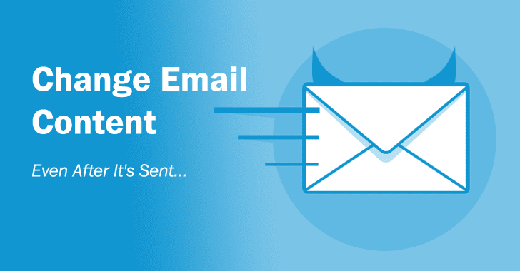 Simple Exploit Allows Attackers to Modify Email Content — Even After It's Sent!