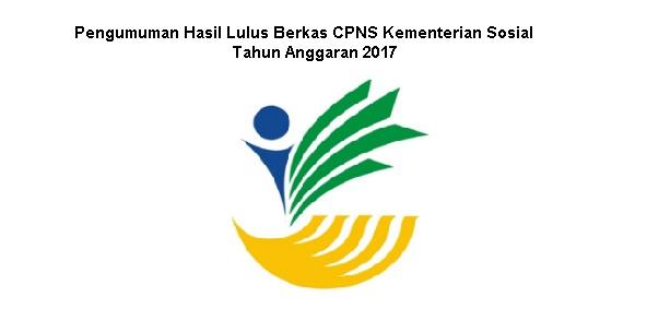 Inilah Hasil Lulus Berkas CPNS Kementerian Sosial Tahun Anggaran 2017