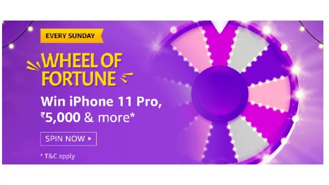 Amazon Every Sunday WHEEL of FORTUNE Win iphone 11 pro, ₹5,000 & more