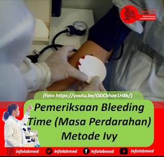 Pemeriksaan Bleeding Time (Masa Perdarahan) Metode Ivy