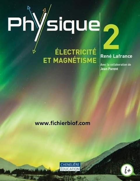 Physique 2 électricité et magnétisme. Chenelière Education (2014)