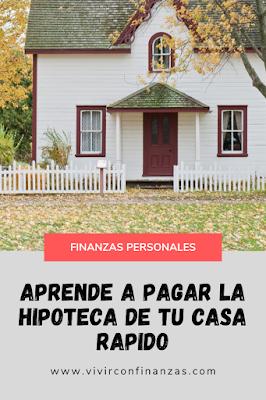 Cómo pagar la HIPOTECA de tu casa en MENOS TIEMPO