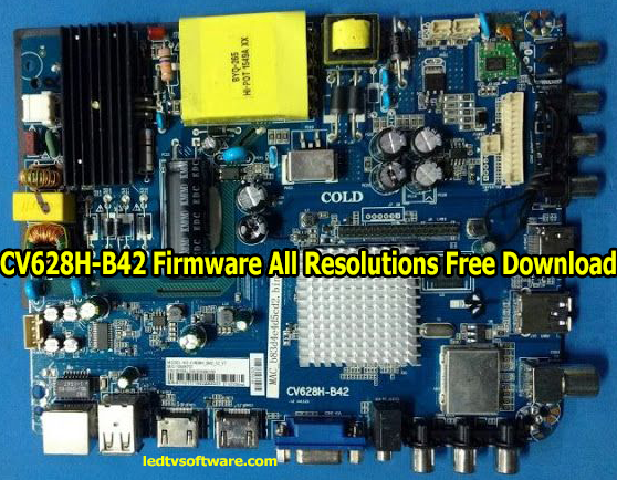CV628H-B42 Firmware All Resolutions Free Download