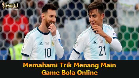 Memahami Trik Menang Main Game Bola Online