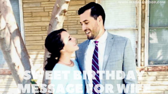 Sweet Birthday Message For Wife ? Here comes the Sweetest of it all you have been waiting for.