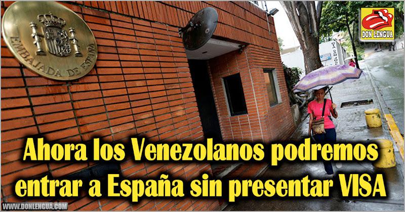 Ahora los Venezolanos podremos entrar a España sin presentar VISA