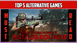 Top 5 alternative games of Pubg Mobile