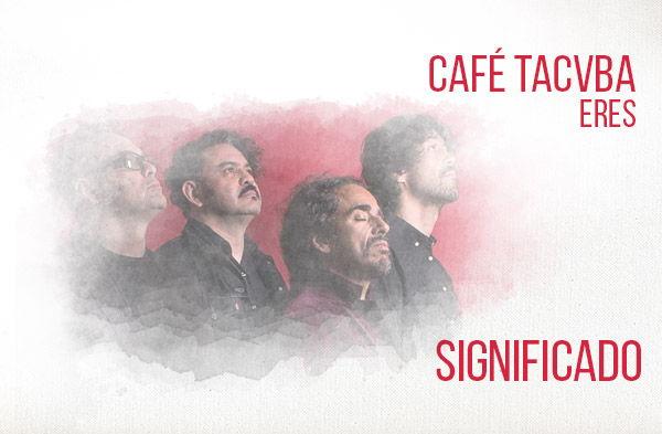 Eres significado de la canción Café Tacvba.