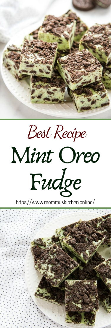 Mint Oreo Fudge #desserts #cakerecipe