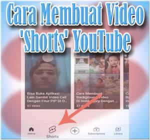Panduan Lengkap Cara Membuat Video 'Shorts' YouTube