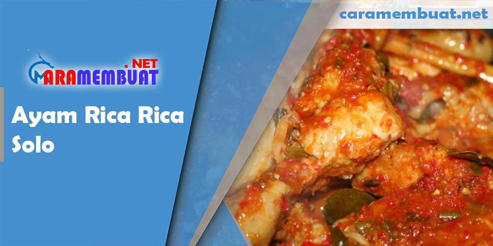 Cara Membuat Ayam Rica Rica Solo