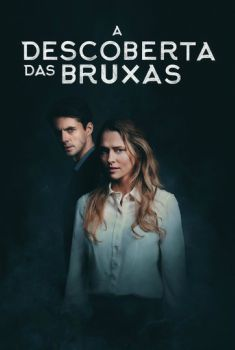 A Descoberta das Bruxas 1ª Temporada Torrent – WEB-DL 720p Dual Áudio