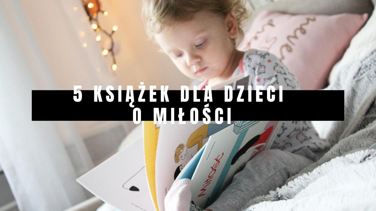 5 książek dla dzieci o miłości + FILM