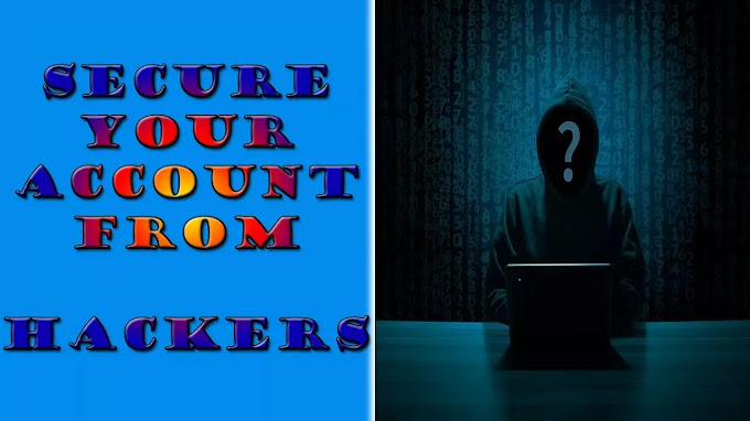 How To Protect Your Account From Being Hacked of Hackers 2021