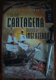 El día que Cartagena derrotó a Inglaterra, de Pablo Victoria