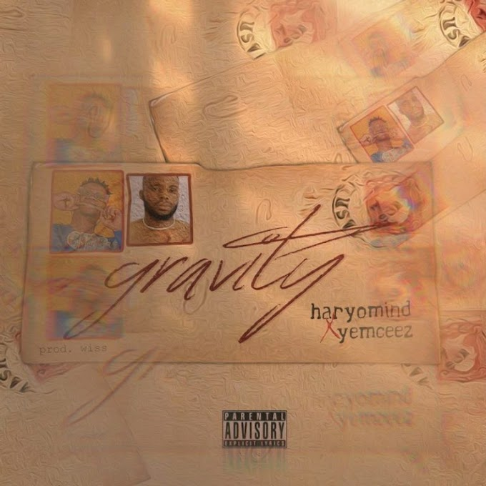 [Music] Haryomind ft. Yemceez – Gravity.mp3