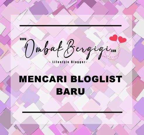 OMBAKBERGIGI Mencari Bloglist Baru