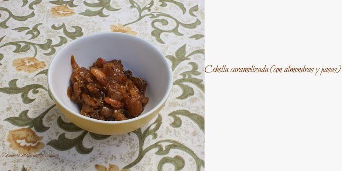 Cebolla caramelizada (con almendras y pasas)