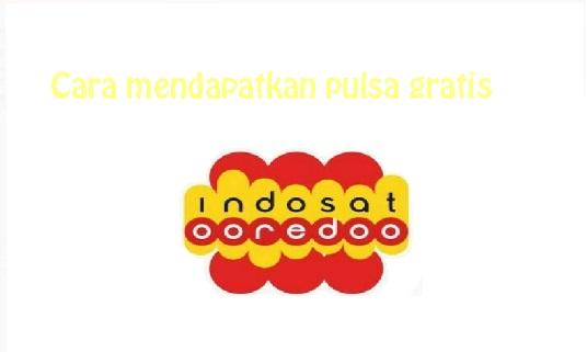 Cara mendapatkan pulsa gratis Indosat 2020