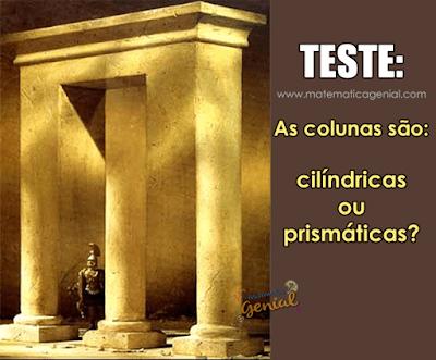 Teste: as colunas são cilíndricas ou prismáticas?